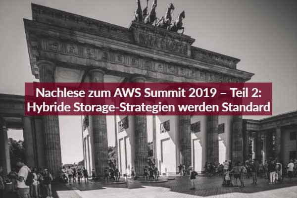 Nachlese zum AWS Sumit 2019 - Teil 2: Hybride Storage-Strategien werden Standard