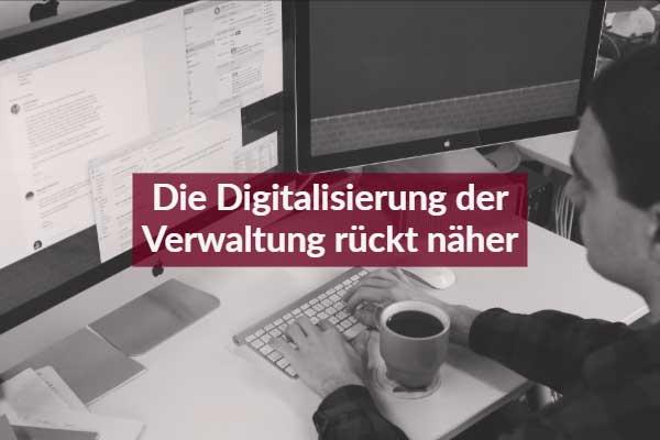 Die Digitalisierung der Verwaltung rückt näher