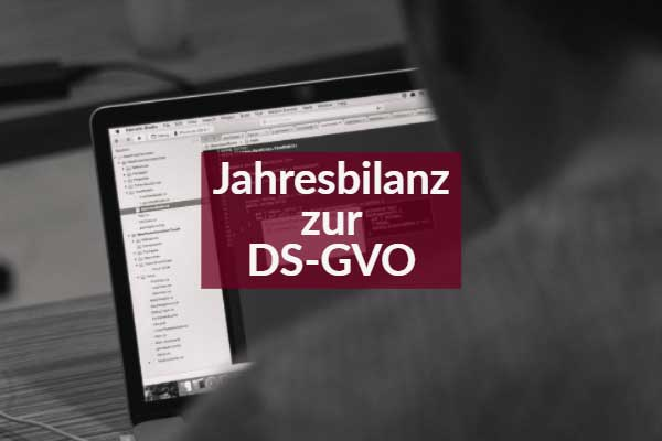 Jahresbilanz zur DSGVO