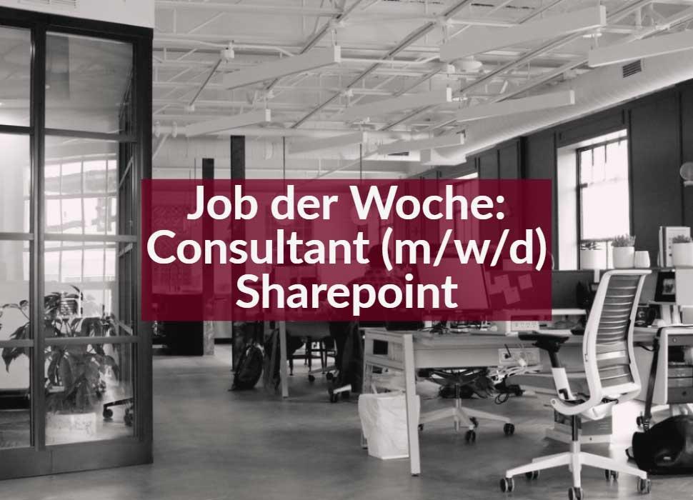 Job der Woche: Consultant (m/w/d) Sharepoint