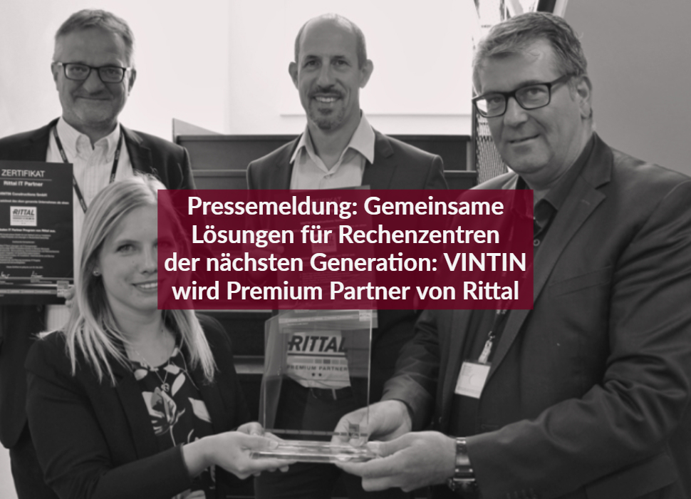 Pressemeldung: Gemeinsame Lösungen für Rechenzentren der nächsten Generation: VINTIN wird Premium Partner von Rittal