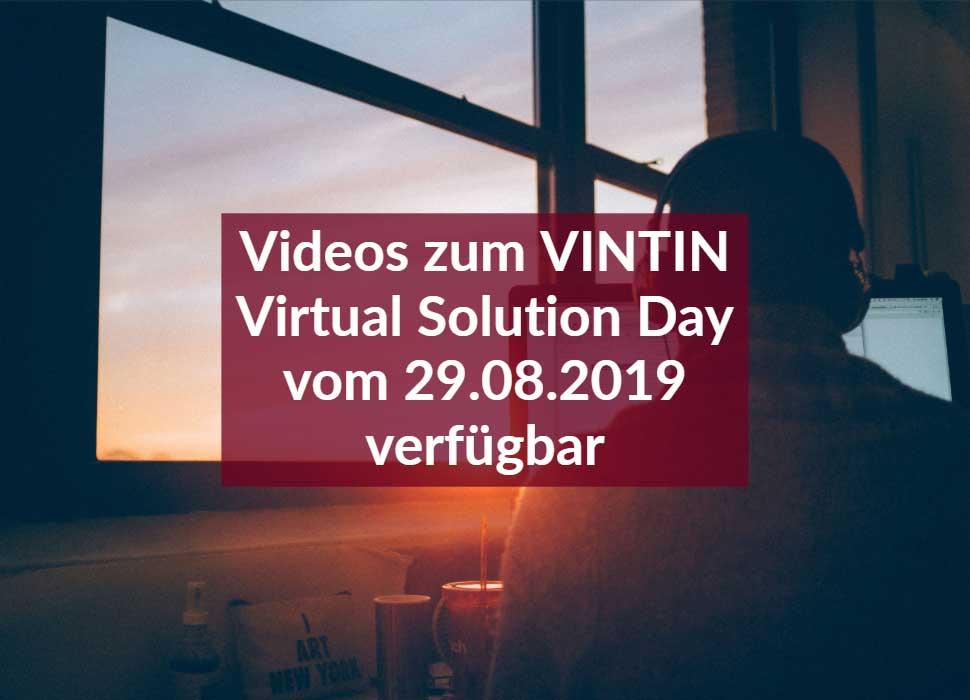 Videos zum VINTIN Virtual Solution Day vom 29.08.2019 verfügbar