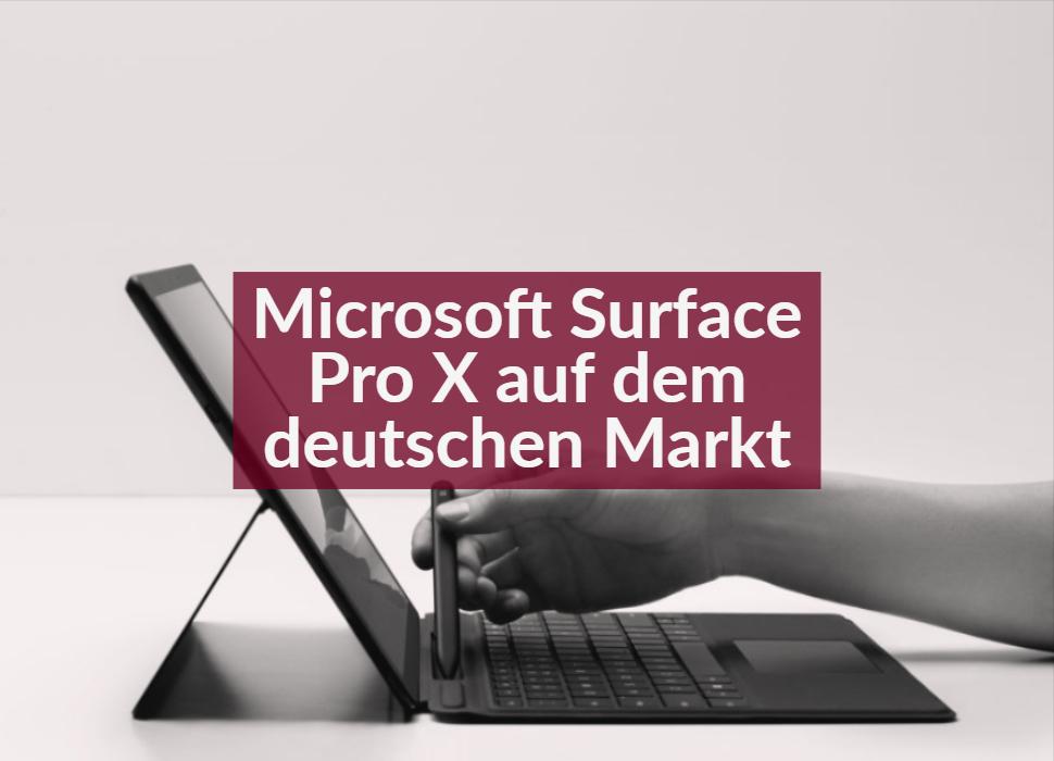 Microsoft Surface Pro X auf dem deutschen Markt