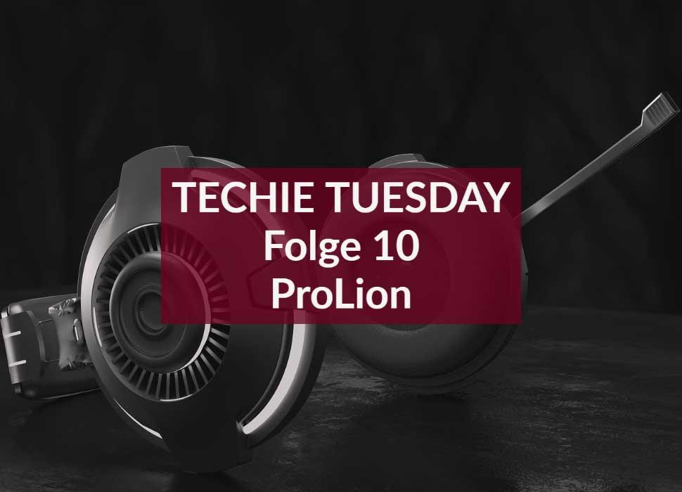 TECHIE TUESDAY Folge 10 ProLion