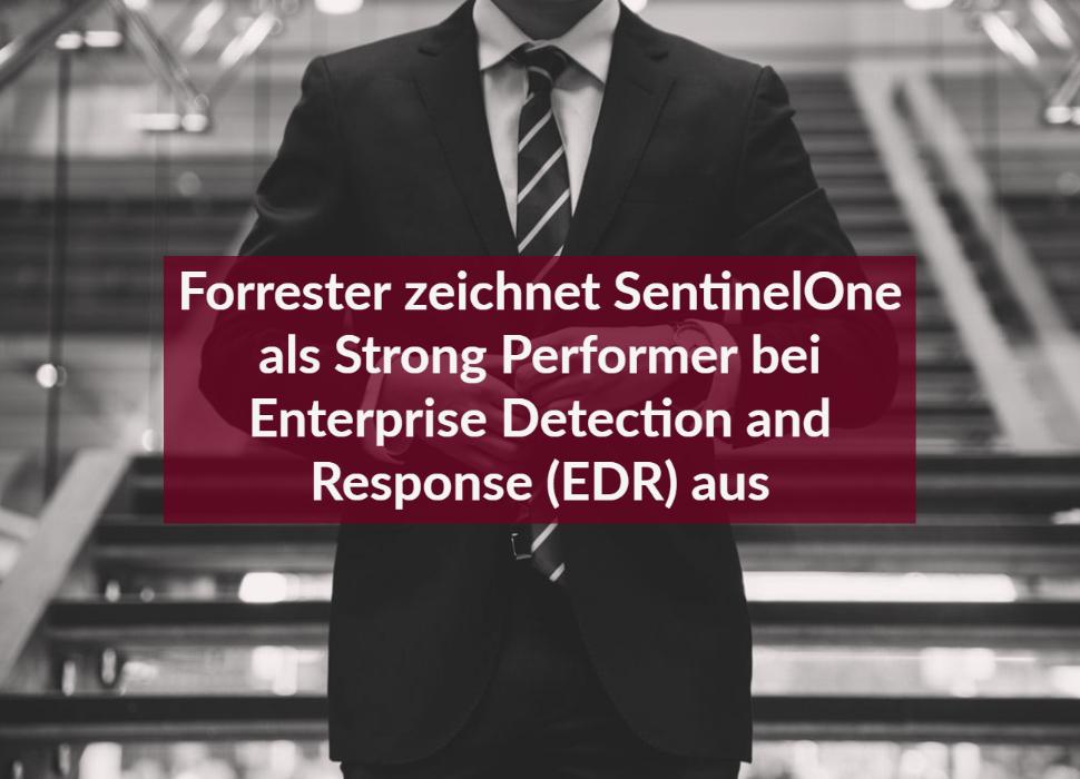 Forrester zeichnet SentinelOne als Strong Performer bei Enterprise Detection and Response (EDR) aus