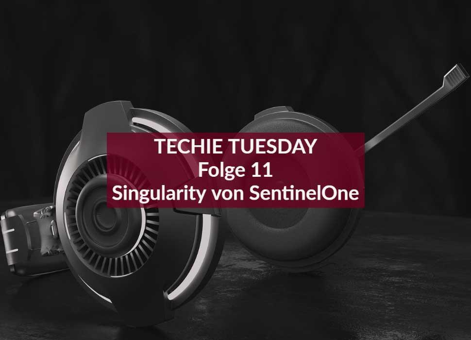TECHIE TUESDAY Folge 11 Singularity von SentinelOne