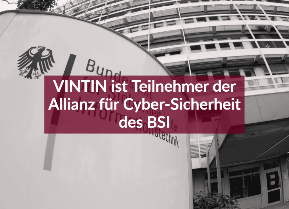 VINTIN ist Teilnehmer der Allianz für Cyber-Sicherheit des BSI