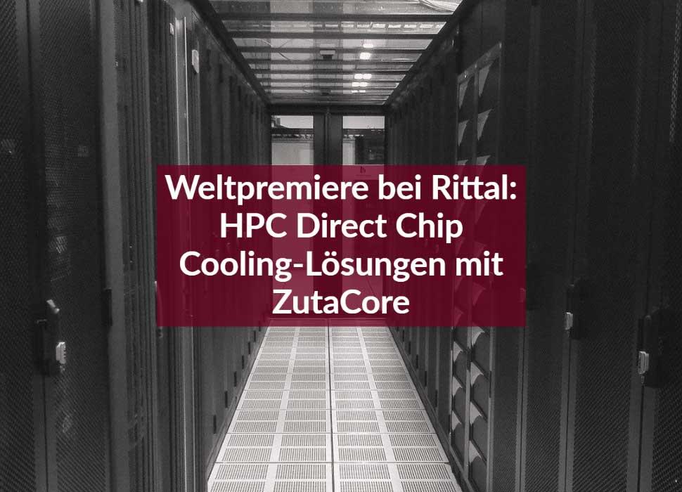 Weltpremiere bei Rittal: HPC Direct Chip Cooling-Lösungen mit ZutaCore