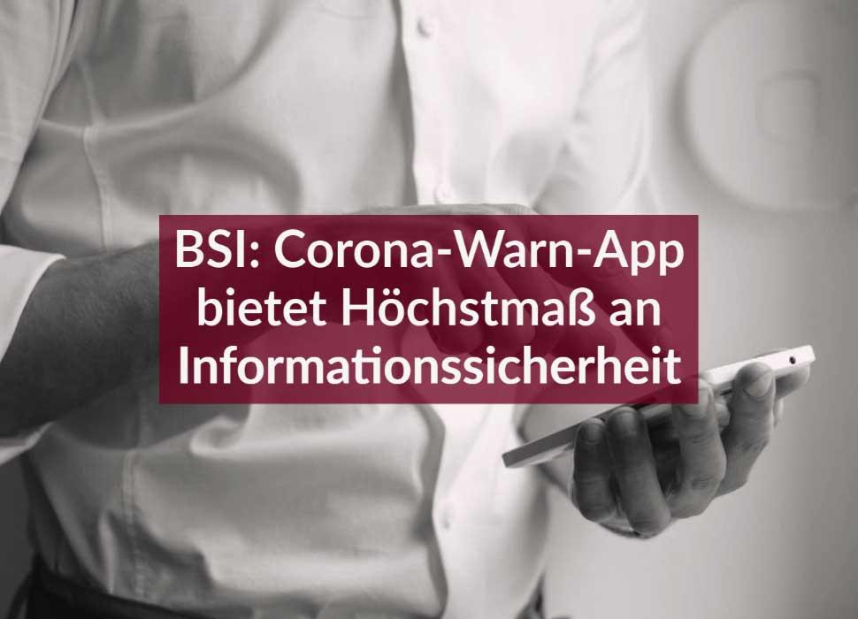 BSI: Corona-Warn-App bietet Höchstmaß an Informationssicherheit