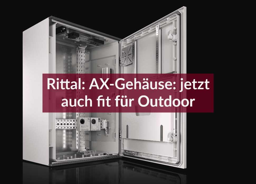 Rittal: AX-Gehäuse: jetzt auch fit für Outdoor