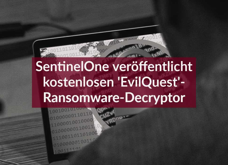 SentinelOne veröffentlicht kostenlosen 'EvilQuest'-Ransomware-Decryptor