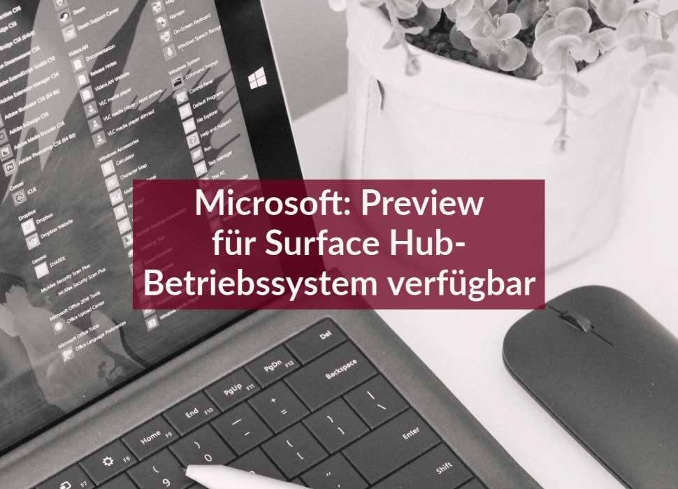 Microsoft: Preview für Surface Hub-Betriebssystem verfügbar