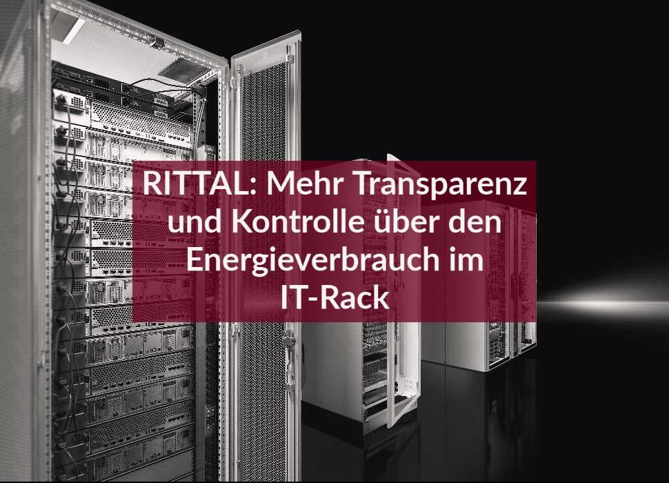RITTAL: Mehr Transparenz und Kontrolle über den Energieverbrauch im IT-Rack