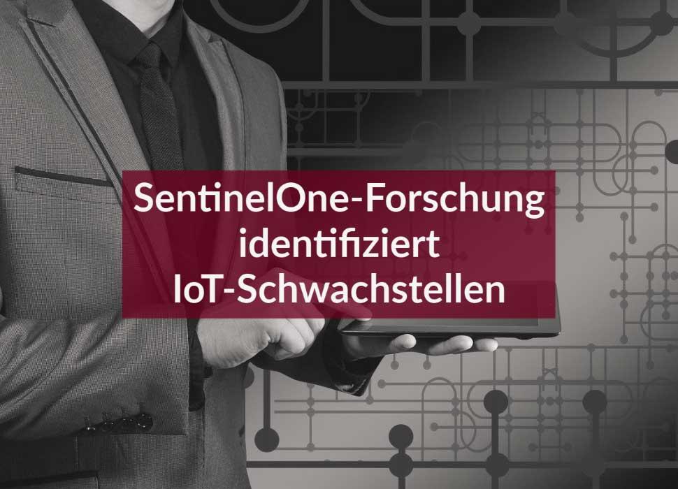SentinelOne-Forschung identifiziert IoT-Schwachstellen