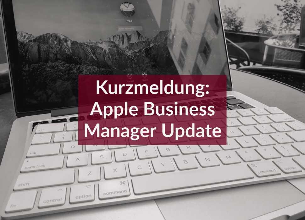 Kurzmeldung: Apple Business Manager Update