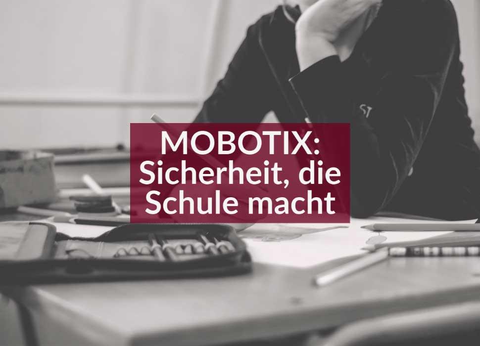 MOBOTIX: Sicherheit, die Schule macht
