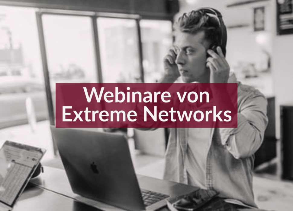 Webinare von Extreme Networks