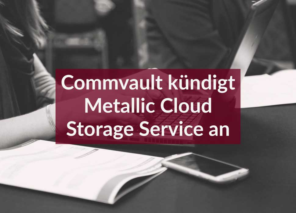Commvault kündigt Metallic Cloud Storage Service an