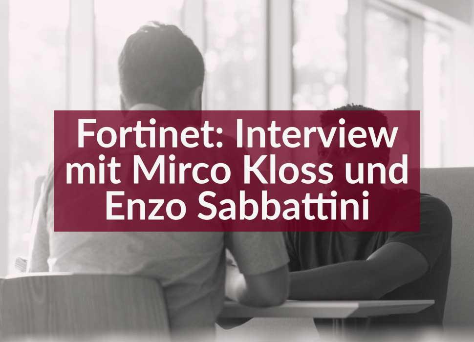 Fortinet: Interview mit Mirco Kloss und Enzo Sabbattini