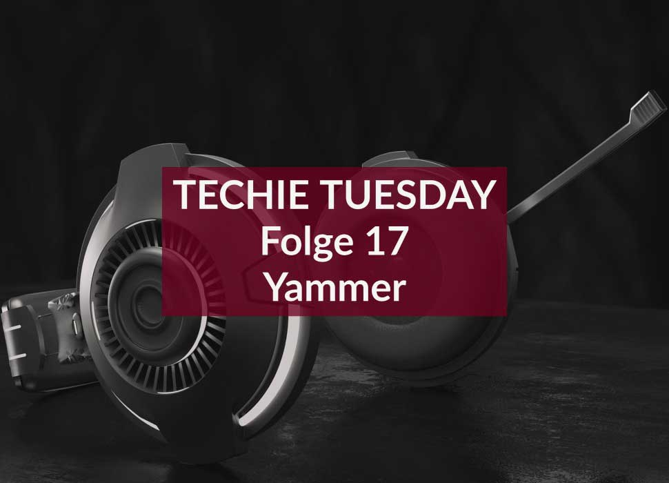 TECHIE TUESDAY Folge 17 Yammer