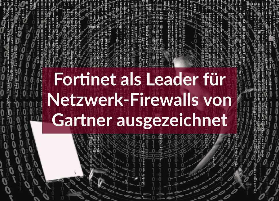 Fortinet als Leader für Netzwerk-Firewalls von Gartner ausgezeichnet