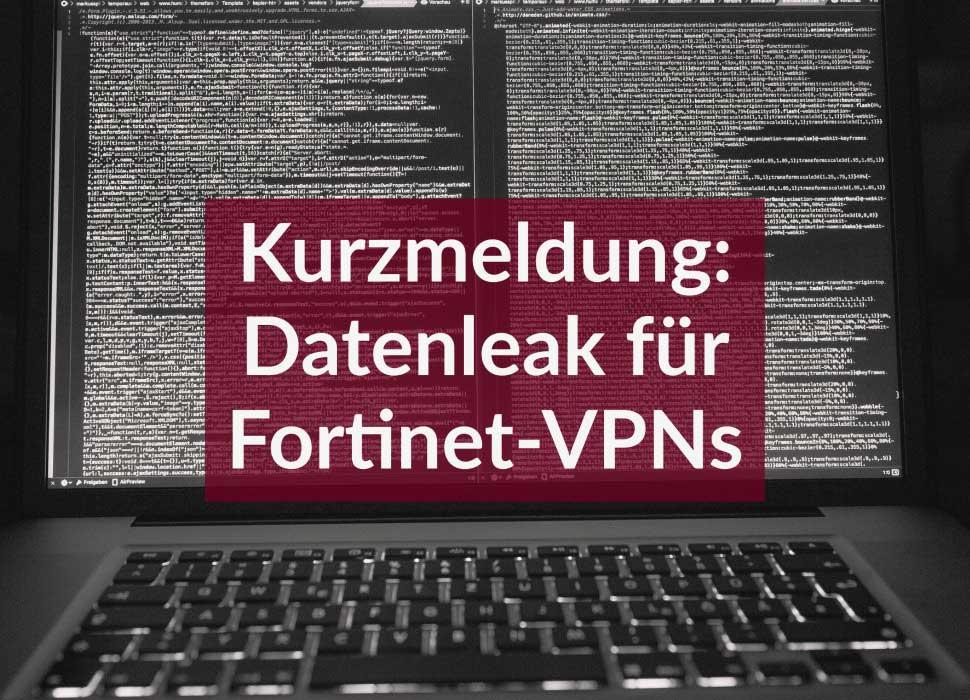 Kurzmeldung: Datenleak für Fortinet-VPNs