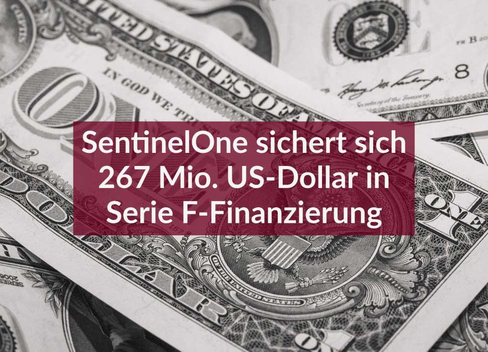 SentinelOne sichert sich 267 Mio. US-Dollar in Serie F-Finanzierung