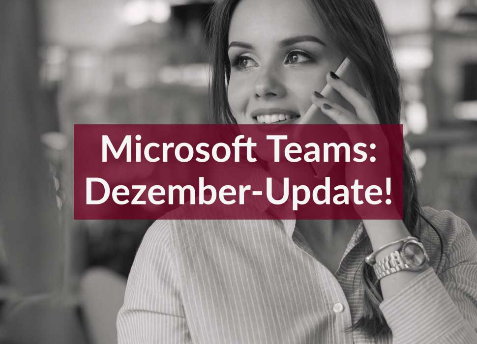 Microsoft Teams: Dezember-Update!
