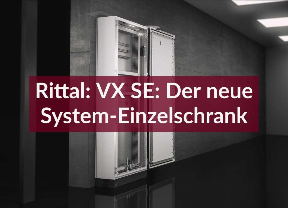 Rittal: VX SE: Der neue System-Einzelschrank