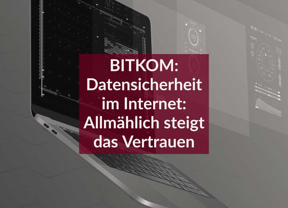BITKOM: Datensicherheit im Internet: Allmählich steigt das Vertrauen