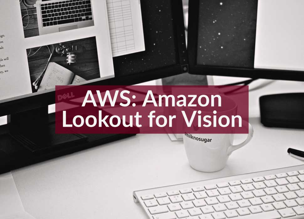AWS: Amazon Lookout for Vision