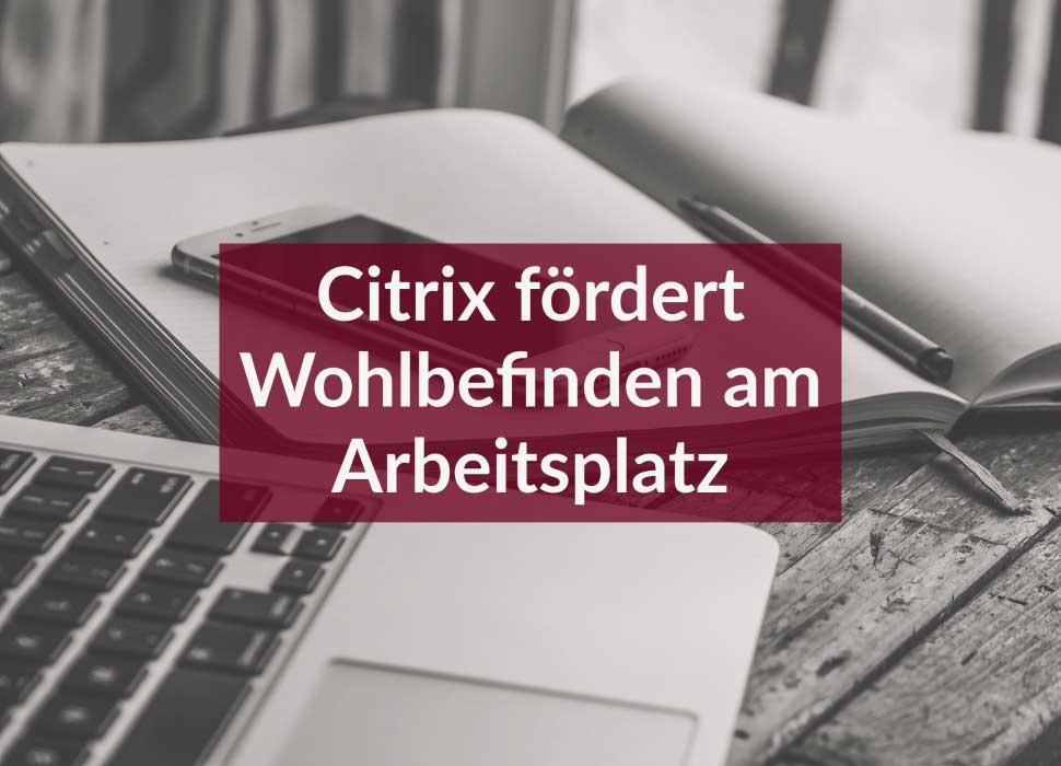 Citrix fördert Wohlbefinden am Arbeitsplatz