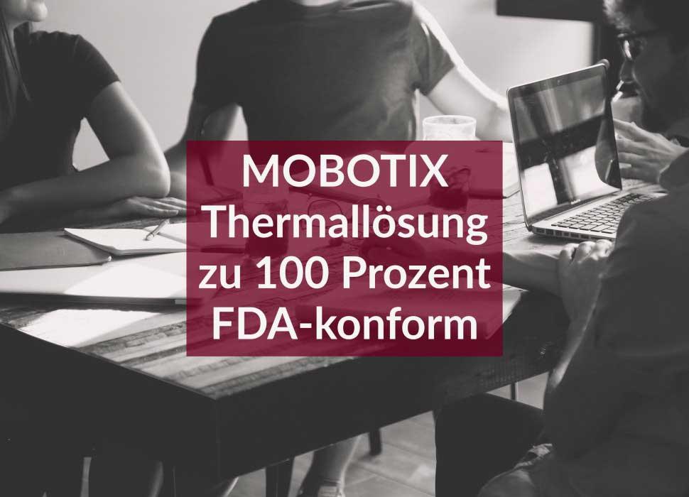 MOBOTIX Thermallösung zu 100 Prozent FDA-konform