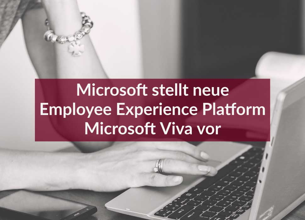 Microsoft stellt neue Employee Experience Platform Microsoft Viva vor