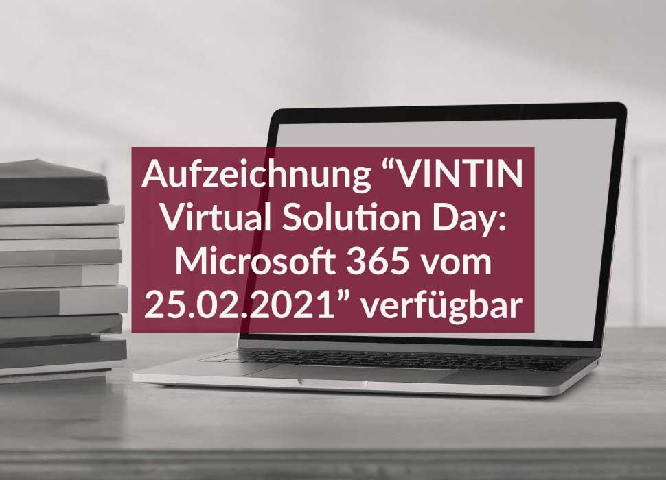 """Aufzeichnung """"VINTIN Virtual Solution Day: Microsoft 365 vom 25.02.2021"""" verfügbar"""