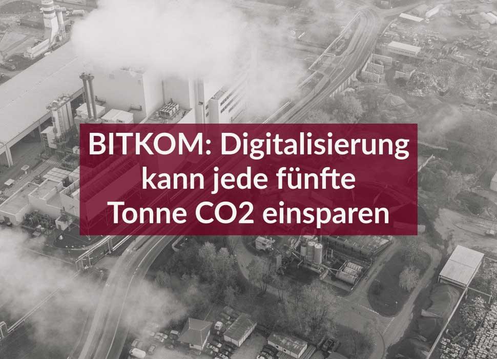 BITKOM: Digitalisierung kann jede fünfte Tonne CO2 einsparen