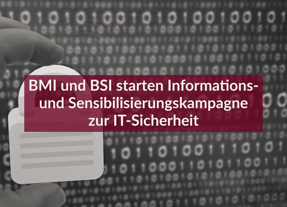 BMI und BSI starten Informations- und Sensibilisierungskampagne zur IT-Sicherheit