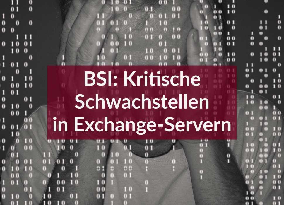 BSI: Kritische Schwachstellen in Exchange-Servern
