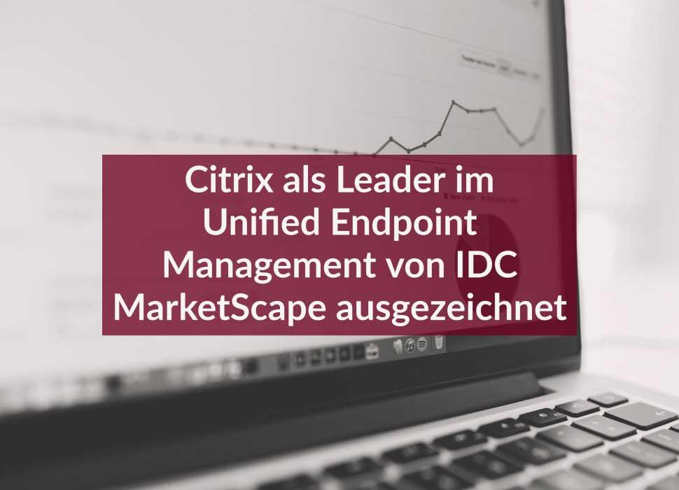 Citrix als Leader im Unified Endpoint Management von IDC MarketScape ausgezeichnet