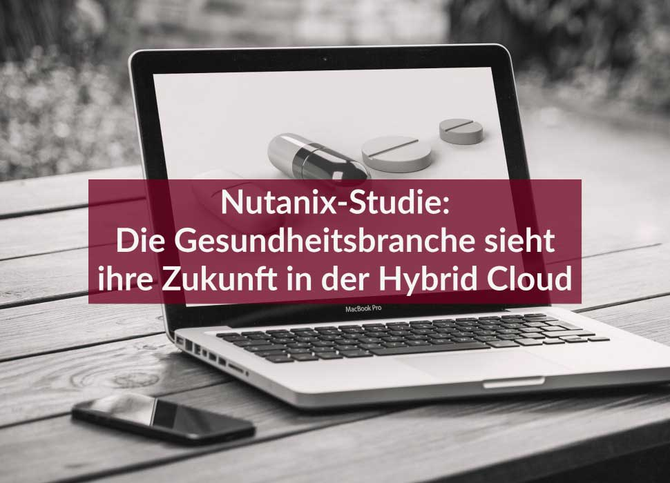 Nutanix-Studie: Die Gesundheitsbranche sieht ihre Zukunft in der Hybrid Cloud