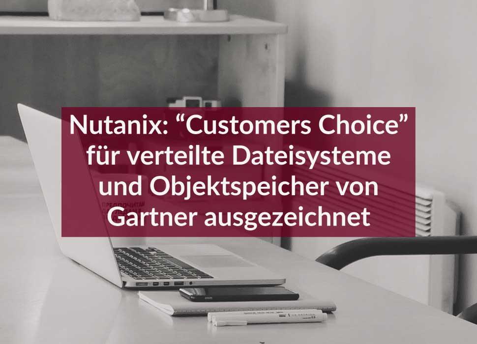 """Nutanix: """"Customers Choice"""" für verteilte Dateisysteme und Objektspeicher von Gartner ausgezeichnet"""