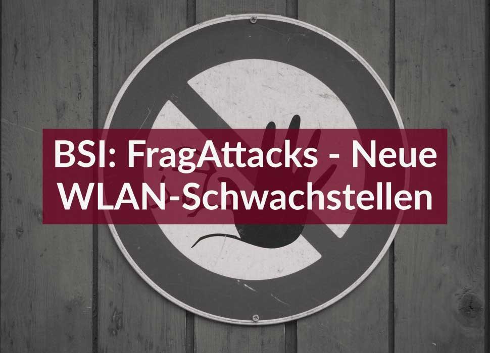 BSI: FragAttacks - Neue WLAN-Schwachstellen