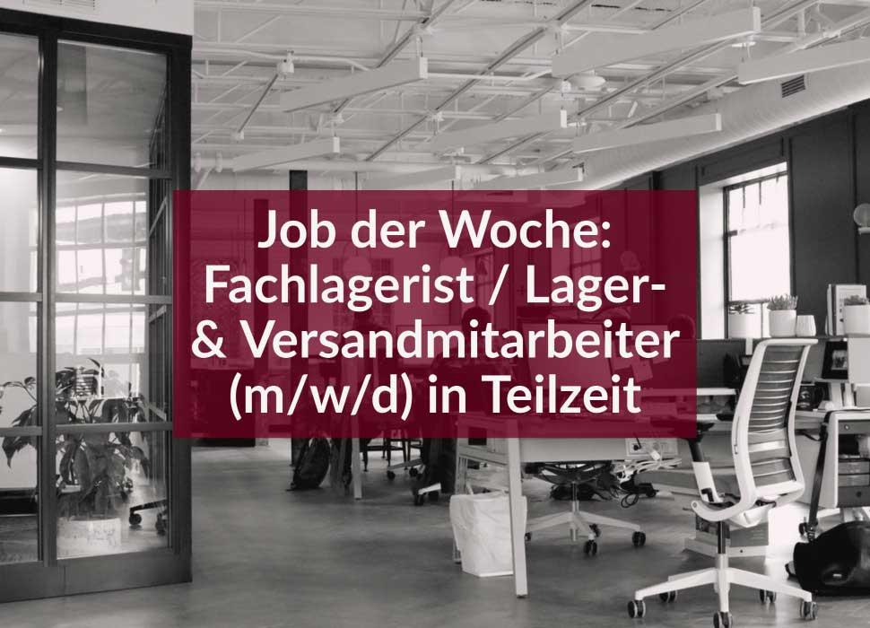 Job der Woche: Fachlagerist / Lager- & Versandmitarbeiter (m/w/d) in Teilzeit