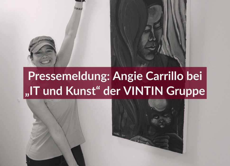"""Pressemeldung: Angie Carrillo bei """"IT und Kunst"""" der VINTIN Gruppe"""