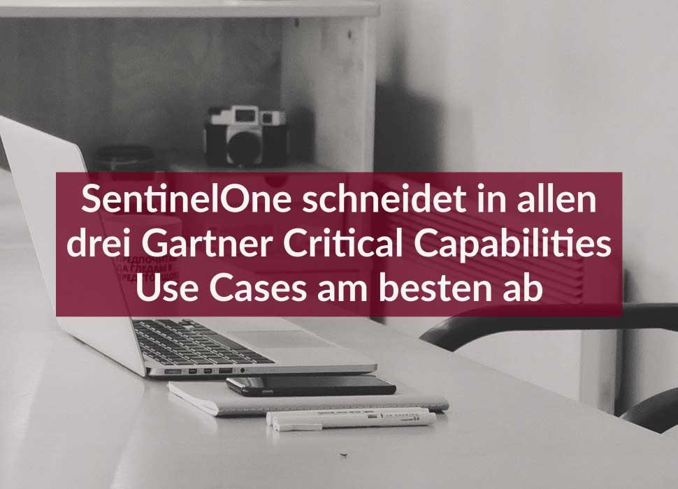 SentinelOne schneidet in allen drei Gartner Critical Capabilities Use Cases am besten ab
