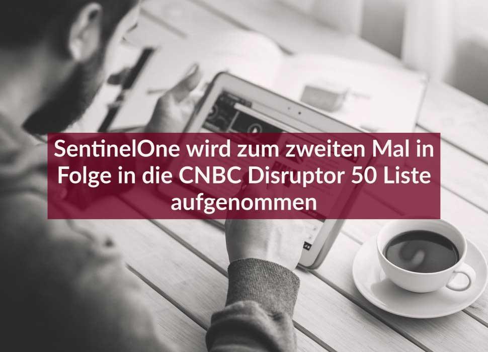 SentinelOne wird zum zweiten Mal in Folge in die CNBC Disruptor 50 Liste aufgenommen