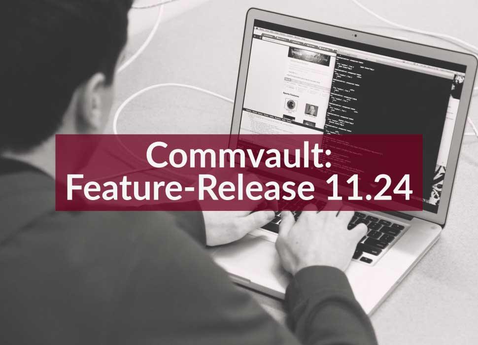 Commvault: Feature-Release 11.24