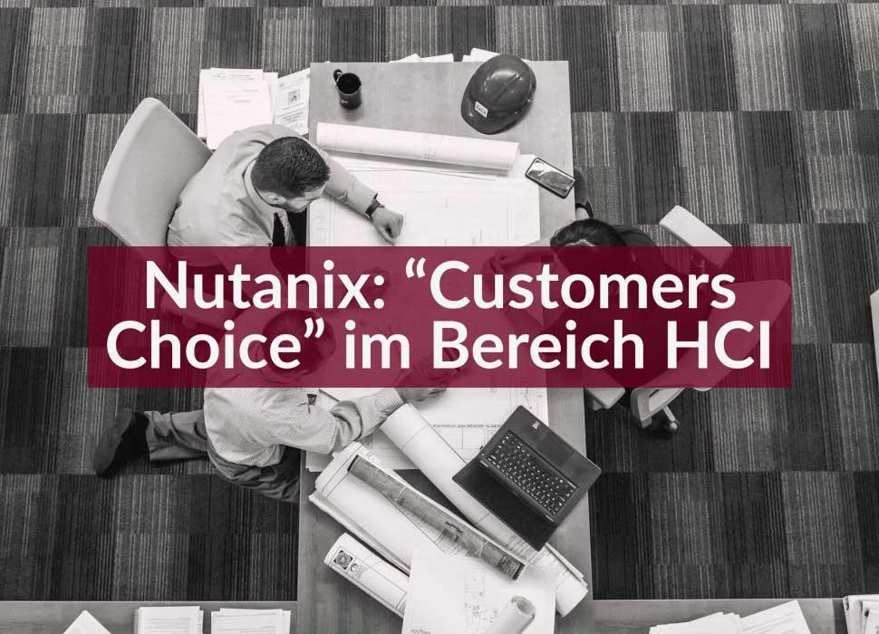"Nutanix: ""Customers Choice"" im Bereich HCI"