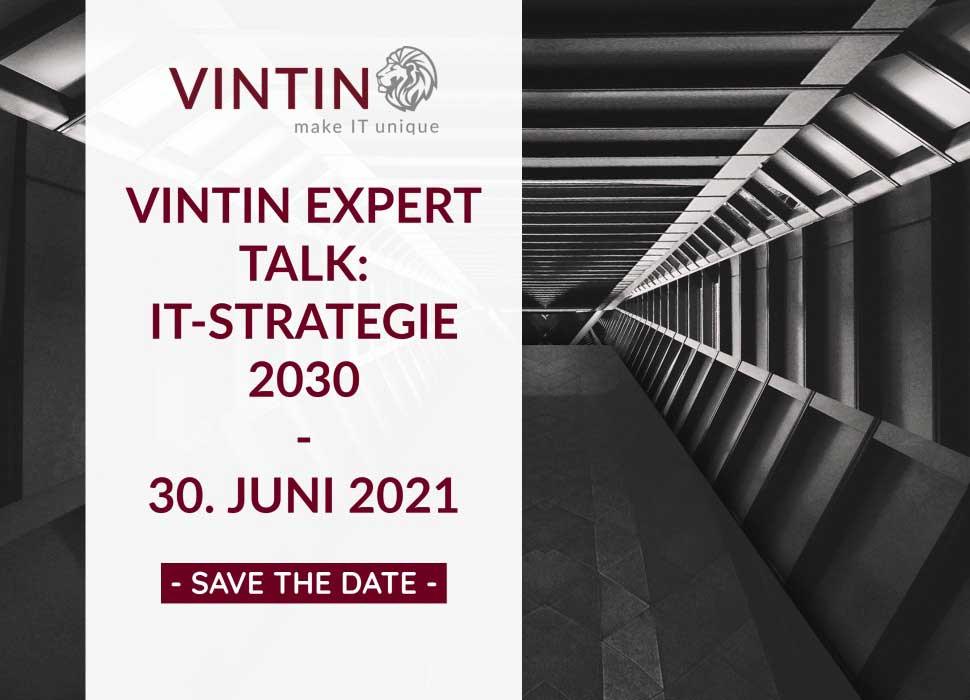 VINTIN EXPERT TALK: IT-STRATEGIE 2030