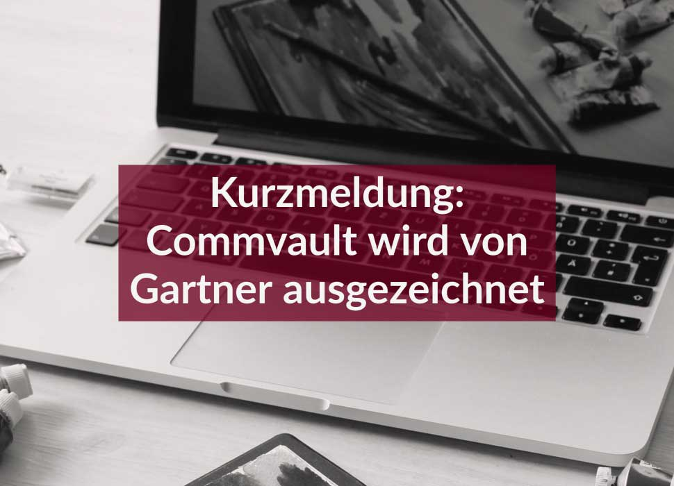 Kurzmeldung: Commvault wird von Gartner ausgezeichnet